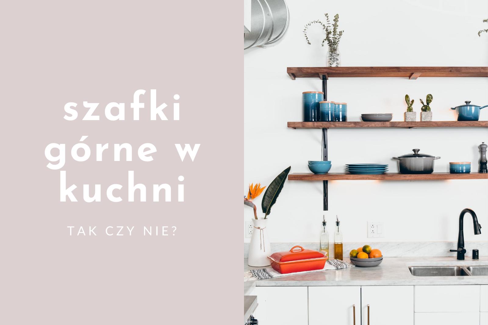 Kuchnia bez górnych szafek – czy i kiedy warto się na nią zdecydować?