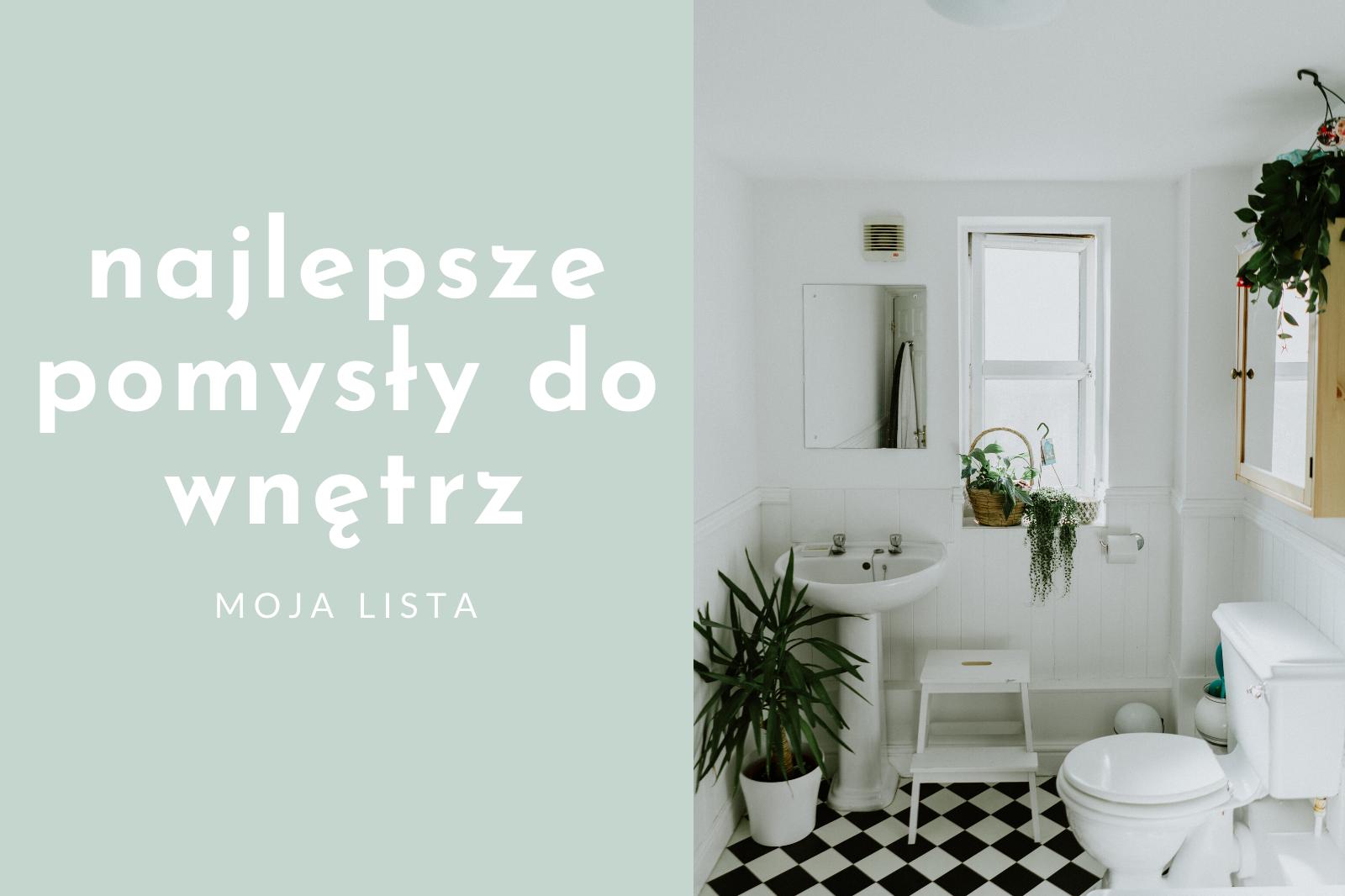 Co na pewno zaprojektuję w swoim domu? – 7 rozwiązań, które przydadzą się i Tobie!